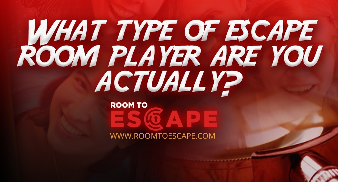 What Type of Escape Room Player Are You